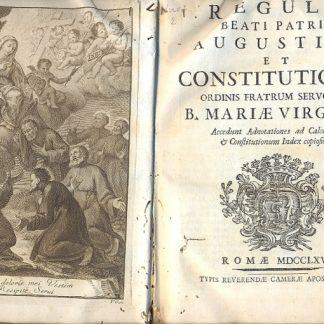 Regula Beati Patris ugustini et constitutiones ordinis fratrum servorum B. Mariae Virginis. Accedunt adnotationes ad calcem, e constitutionum index copiosior.