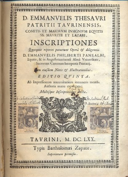 Inscriptiones quotquot reperiri potuerunt opera e diligentia D. Emmanuelis Philiberti Panealbi, equitis, e in Augustotaurinensi Alma Universitate, Sacrorum Canonum Interpretis Primarij. Editio quinta.