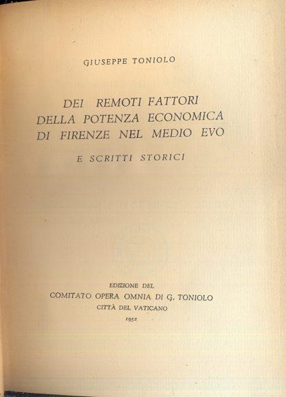 Dei remoti fattori della potenza economica di Firenze nel Medio Evo e scritti storici.