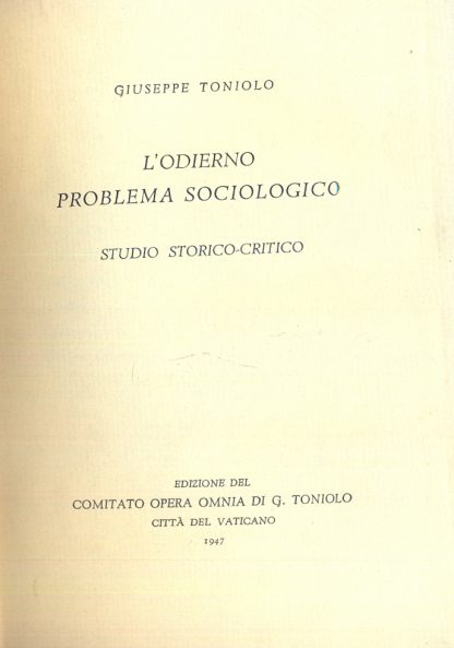 L'odierno problema sociologico. Studio storico critico.