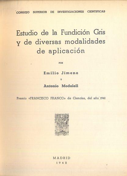 Estudio de la fundicion Gris y de diversas modalidades de aplicacion.