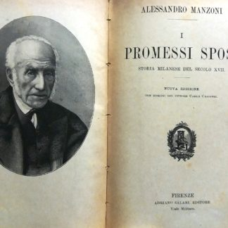 I Promessi Sposi storia milanese del XVII nuova edizione con incisioni del pittore carlo chiostri