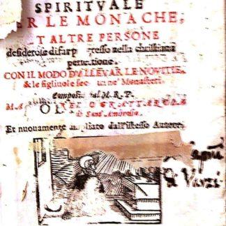 Pratica della vita spirituale per le monache, et altre persone desiderose di far progresso nella christiana perfetione. Con il modo d'allevar le novitie & le figliuole secolari ne' Monasteri.