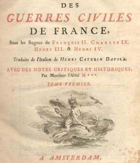Histoire des guerres civiles de France, sous les Regnes de François II, Charles IX, Henri III, Henri IV.