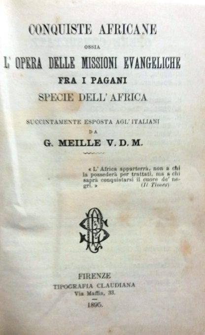 Conquiste africane ossia l'opera delle missioni evangeliche fra i pagani specie dell'africa