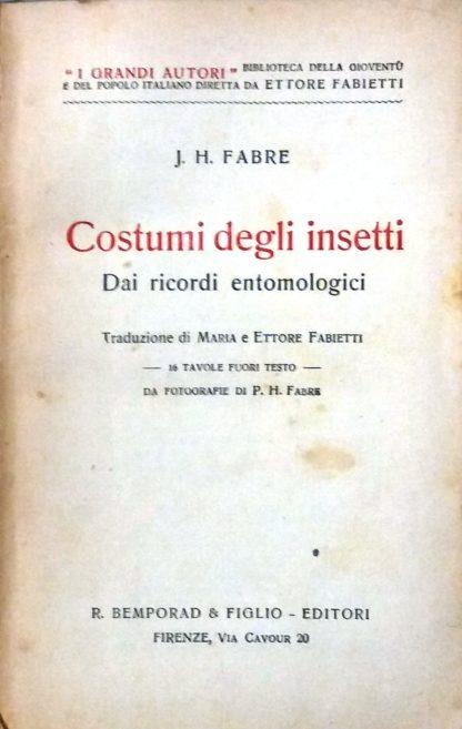 Costumi degli insetti dai ricordi entomologici traduzione Maria e Ettore Fabietti 16 tav fuori test. da foto di P.H. Fabre