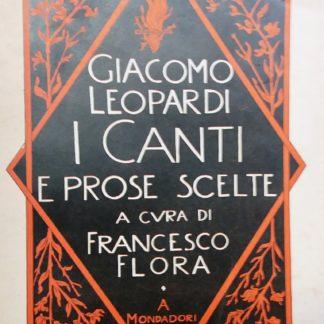 I Canti e Prose Scelte a cura di Francesco Flora
