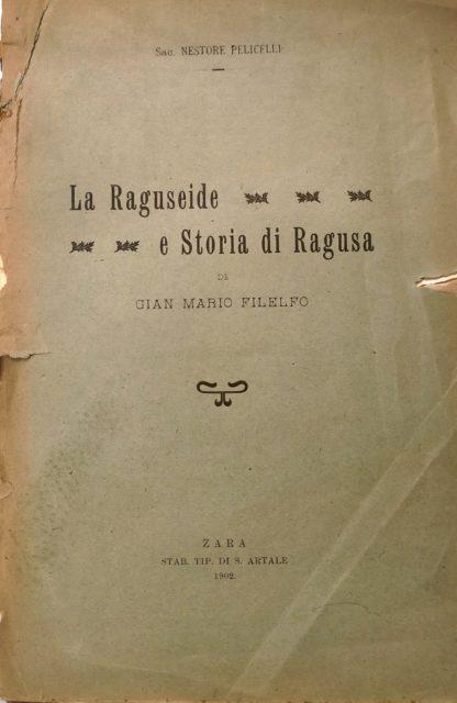 La Raguseide e Storia di Ragusa di Gian Mario Filelfo.