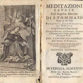 Meditazioni cavate dall'Angelica Dottrina di S. Tommaso Sopra le tre Vite Purgativa, Illuminativa, ed Unitiva. Per gli Esercizj di Dieci Giorni...
