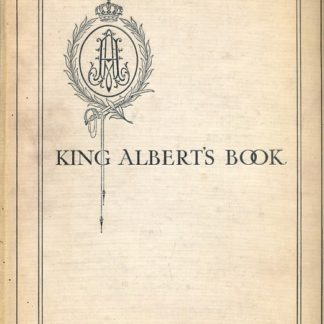 King Albert's book. A tribute to the belgian king and people from representative men and women throughout the world.