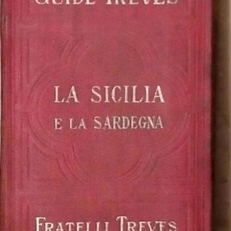 LA SICILIA, LA SARDEGNA, LE ISOLE MADDALENA E CAPRERA. ITALIA MERIDIONALE PARTE II