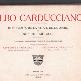 Albo carducciano. Iconografia della vita e delle opere di Giosuè Carducci.