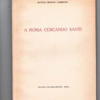 A Roma cercando santi.