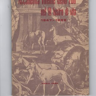 Accademia vivente dello Zoo nel III lustro di vita 1947 - 1962.
