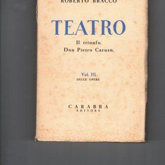 Teatro il trionfo.Don Pietro Caruso. Vol.III delle opere