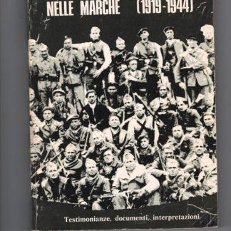 Antifascismo e resistenza nelle Marche (1919-1944) Testimonianze, documenti, interpretazioni .