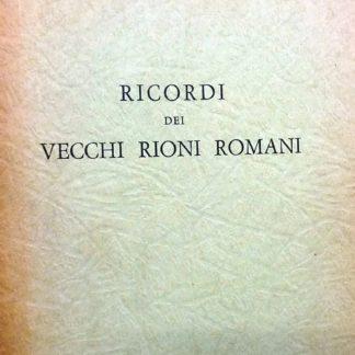 Ricordi dei vecchi rioni romani.(Trastevere)
