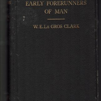Early forerunners of man a morphological study of the evolutionary origin of the primates
