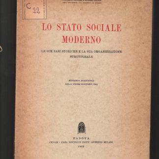 LO STATO SOCIALE MODERNO - LE SUE BASI STORICHE E LA SUA ORGANIZZAZIONE STRUTTURALE
