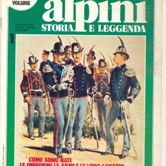 Alpini , storia e leggenda. I volume.